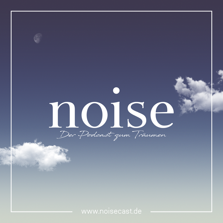 noise - Der Podcast zum Träumen